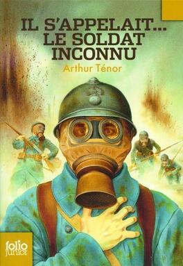 Couverture du livre : Il s'appelait... le soldat inconnu