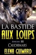 La Bastide aux loups : épisode III