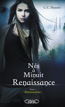 Nés à minuit : Renaissance, Tome 1 : Métamorphose