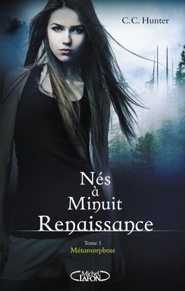 Couverture du livre : Nés à minuit : Renaissance, Tome 1 : Métamorphose