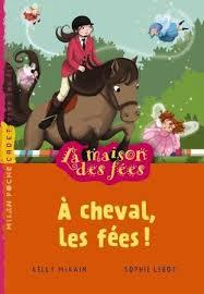 Couverture du livre : La maison des fées : à cheval les fées