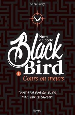 Couverture de Nom de code : Blackbird, tome 1 : Cours ou meurs