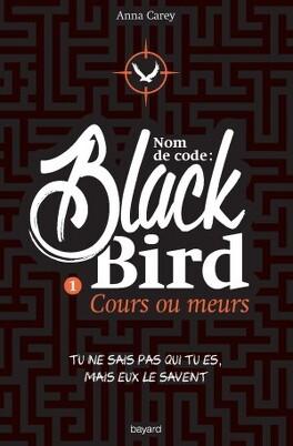 Couverture du livre : Nom de code : Blackbird, tome 1 : Cours ou meurs