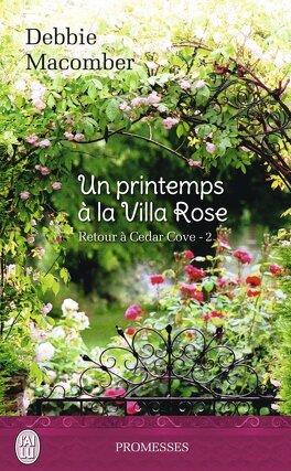 Couverture du livre : Retour à Cedar Cove, Tome 2 : Un printemps à la Villa Rose