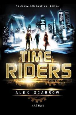 Couverture du livre : Time Riders, Tome 1