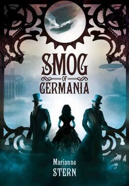 Couverture du livre : Récits du monde mécanique, tome 1 : Smog of Germania