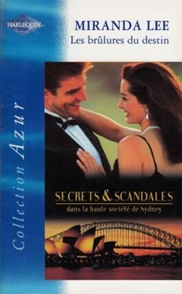 Couverture du livre : Secrets & Scandales, Tome 1 : Les Brûlures du destin