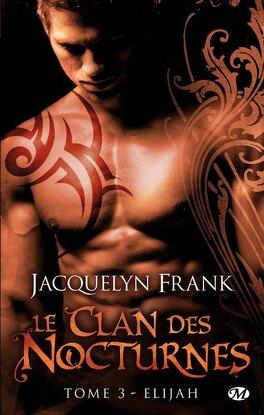Couverture du livre : Le Clan des Nocturnes, Tome 3 : Elijah