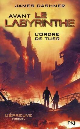 Couverture du livre : L'Épreuve, Tome 0.4 : Avant le labyrinthe : L'Ordre de tuer