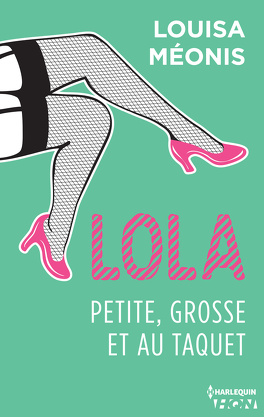 Couverture du livre : Lola, Tome 4 : Petite, grosse et au taquet
