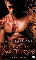 Le Clan des Nocturnes, Tome 3 : Elijah