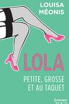 couverture Lola, Tome 4 : Petite, grosse et au taquet