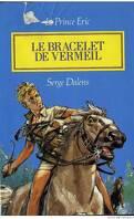 Prince Eric, Tome 1 : Le Bracelet de vermeil
