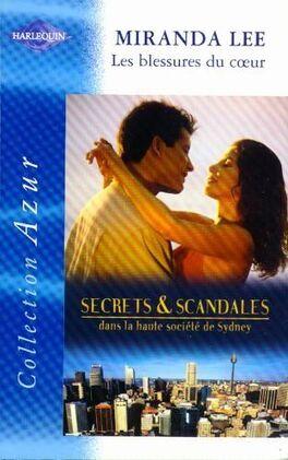 Couverture du livre : Secrets & Scandales, Tome 3 : Les blessures du coeur