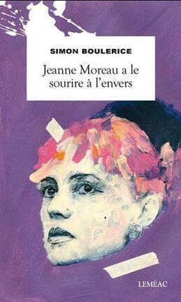 Couverture du livre : Jeanne Moreau a le sourire a l'envers