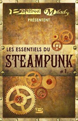 Couverture du livre : Bragelonne et Milady présentent Les Essentiels du Steampunk #1