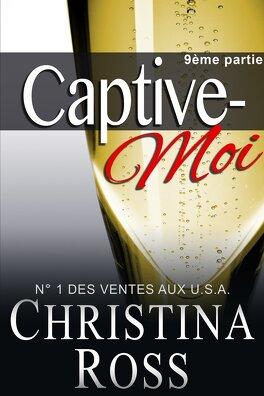 Couverture du livre : Captive-Moi, Tome 9