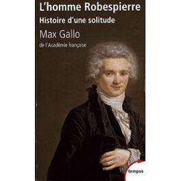 Couverture du livre : L'homme Robespierre - Histoire d'une solitude