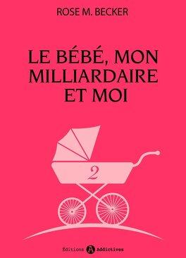 Couverture du livre : Le bébé, mon milliardaire et moi, tome 2