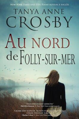 Couverture du livre : Les sœurs Aldridge, Tome 1 : Au nord de Folly-sur-mer