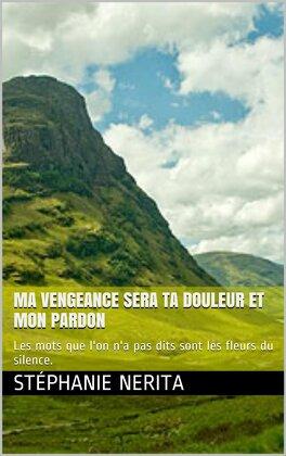 Couverture du livre : Ma vengeance sera ta douleur et mon pardon