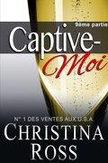 Captive-Moi, Tome 9