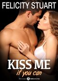 Kiss me (if you can), tome 3