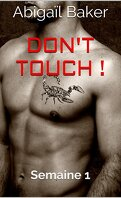 Don't touch ! : Semaine 1