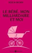 Le bébé, mon milliardaire et moi, tome 3