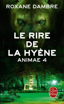 Couverture du livre : Animae, Tome 4 : Le Rire de la Hyène