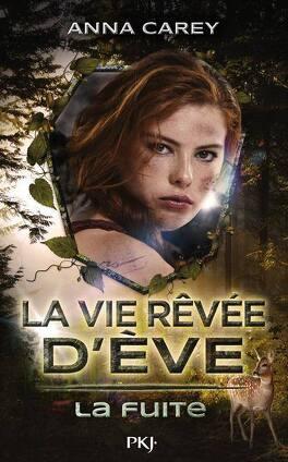 Couverture du livre : La Vie rêvée d'Ève, Tome 1 : La Fuite