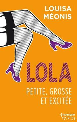 Couverture du livre : Lola, Tome 2 : Petite, grosse et excitée