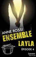 Ensemble - Layla épisode 4