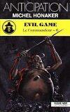 Le Commandeur, tome 6 : Evil game