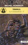 Le Commandeur, tome 7 : Troll