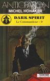 Le Commandeur, tome 9 : Dark spirit