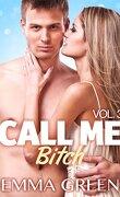 Call me Bitch, tome 3
