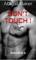 Don't touch ! : Semaine 2