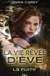 couverture La vie rêvée d'Ève, Tome 1 : La fuite