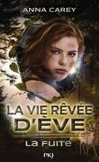 La Vie rêvée d'Ève, Tome 1 : La Fuite