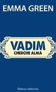 Toi + Moi : L'un contre l'autre, tome 10,5 : Vadim cherche Alma