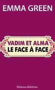 Toi + Moi : L'un contre l'autre, tome 5,5 : Vadim et Alma : Le face à face