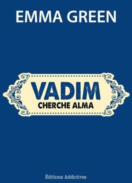 Couverture du livre : Toi + Moi : L'un contre l'autre, tome 10,5 : Vadim cherche Alma
