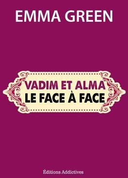 Couverture du livre : Toi + Moi : L'un contre l'autre, tome 5,5 : Vadim et Alma : Le face à face