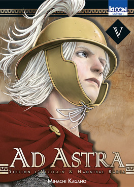 Couverture du livre : Ad Astra : Scipion l'Africain & Hannibal Barca, Tome 5