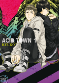 Acid Town, Tome 1