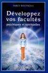 couverture Développez vos facultés psychiques et spirituelles