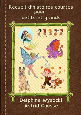 Couverture du livre : Recueil d'histoires courtes pour petits et grands