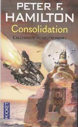Couverture du livre : L'Alchimiste du Neutronium, tome 1 : Consolidation
