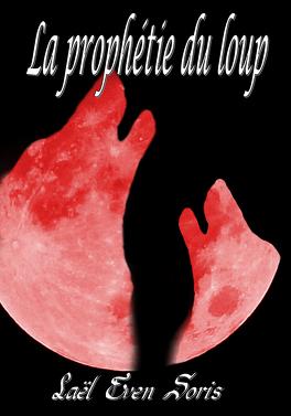 Couverture du livre : Les meutes tome 1 : La Prophétie du loup